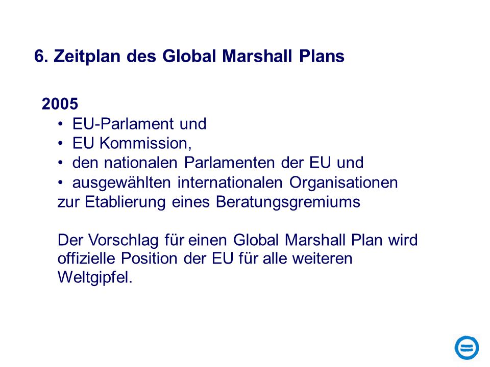 6. Zeitplan des Global Marshall Plans