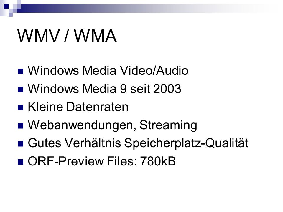 WMV / WMA Windows Media Video/Audio Windows Media 9 seit 2003