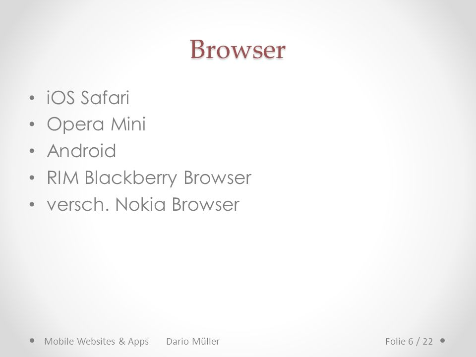 Browser iOS Safari Opera Mini Android RIM Blackberry Browser