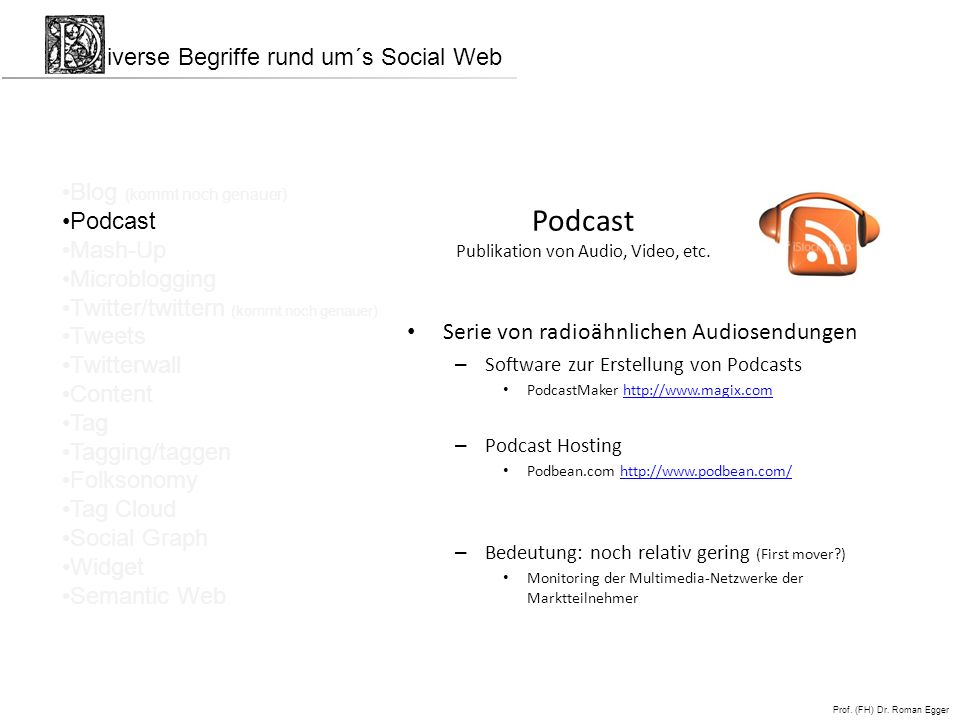 Podcast Publikation von Audio, Video, etc.