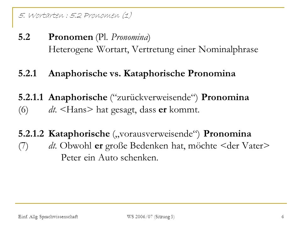 5. Wortarten : 5. 2 Pronomen (1). 5. 2. Pronomen (Pl. Pronomina)