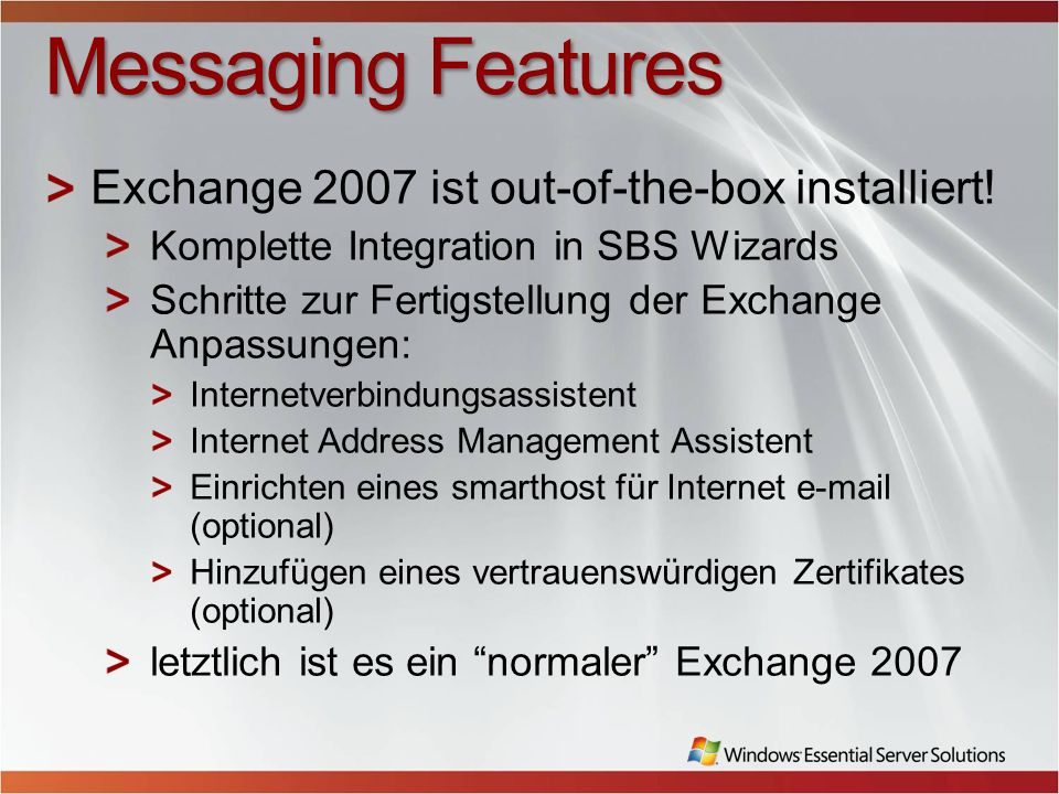 Messaging Features Exchange 2007 ist out-of-the-box installiert!