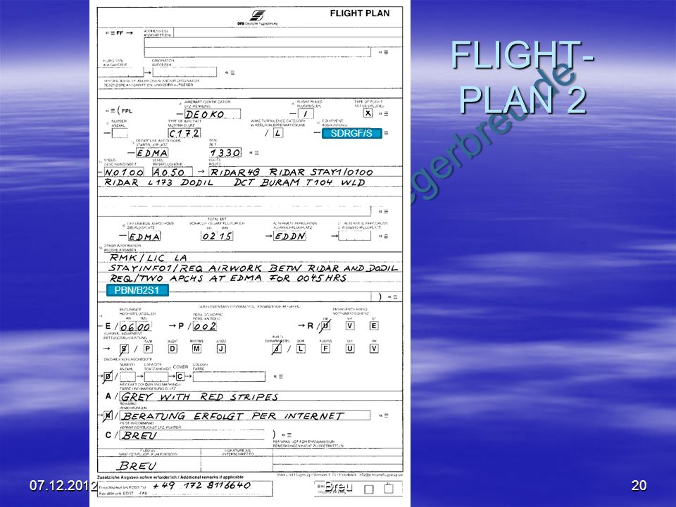 FLIGHT-PLAN 2 SDRGF/S PBN/B2S1 07.12.2012 Breu
