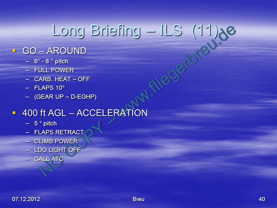 Long Briefing – ILS (11) GO – AROUND 400 ft AGL – ACCELERATION
