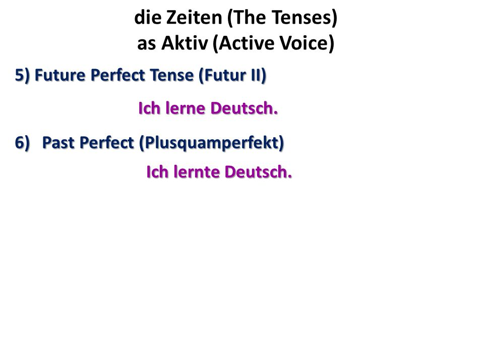 die Zeiten (The Tenses) as Aktiv (Active Voice)