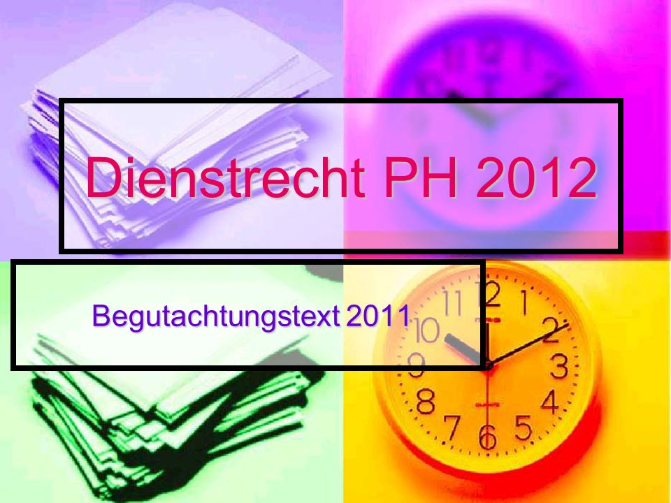 Dienstrecht PH 2012 Begutachtungstext 2011