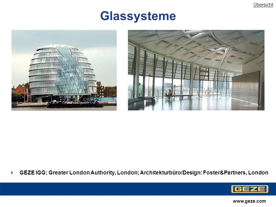 Übersicht Glassysteme. GEZE IGG; Greater London Authority, London; Architekturbüro/Design: Foster&Partners, London.