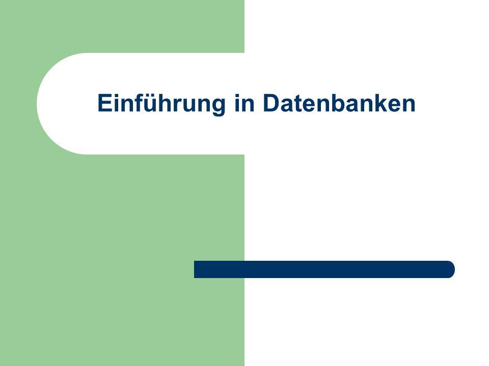 Einführung in Datenbanken - ppt herunterladen
