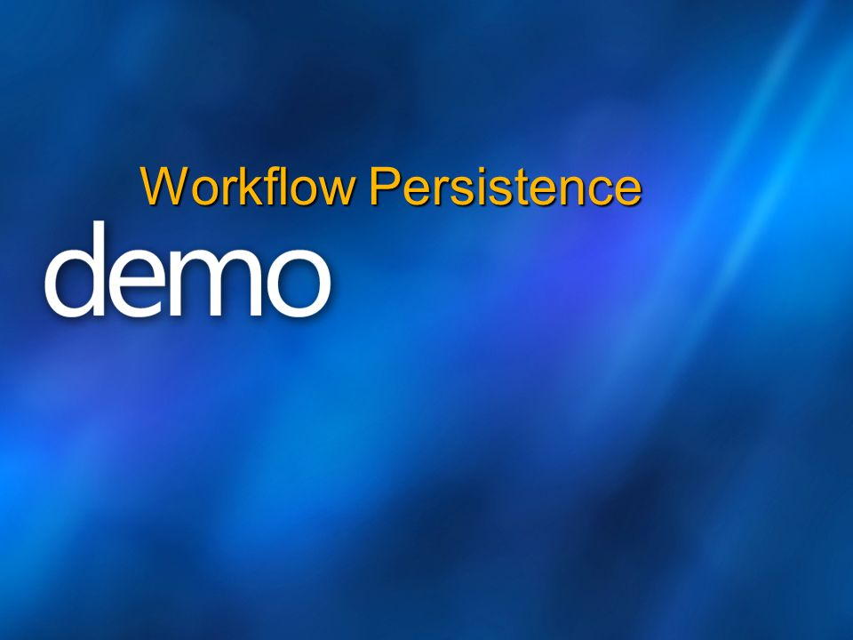 Workflow Persistence 28/03/2017 3:56 PM