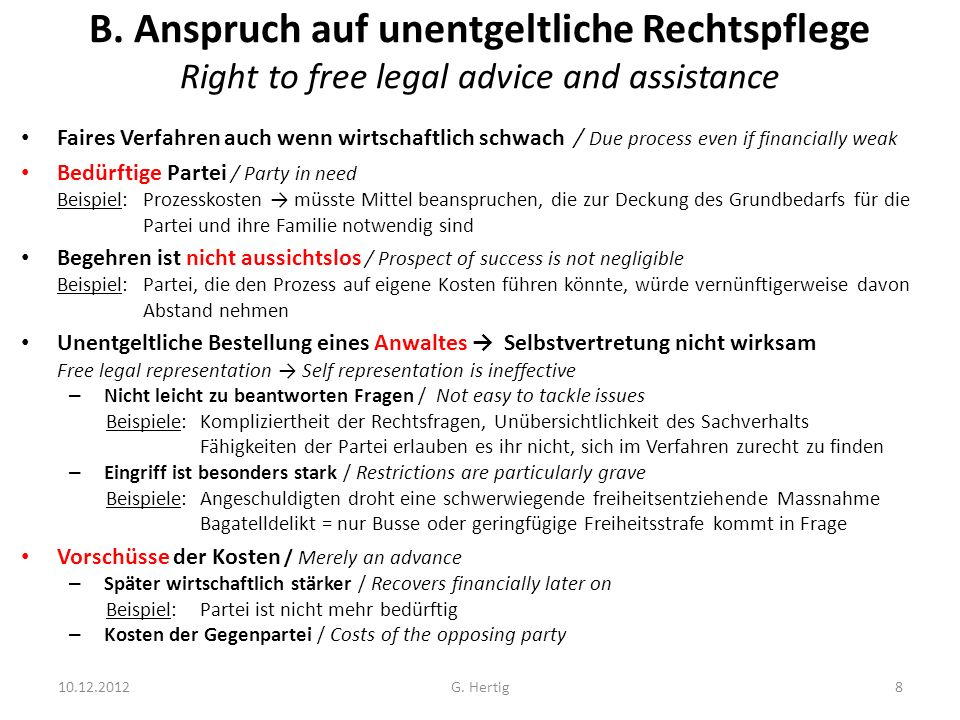 B. Anspruch auf unentgeltliche Rechtspflege Right to free legal advice and assistance