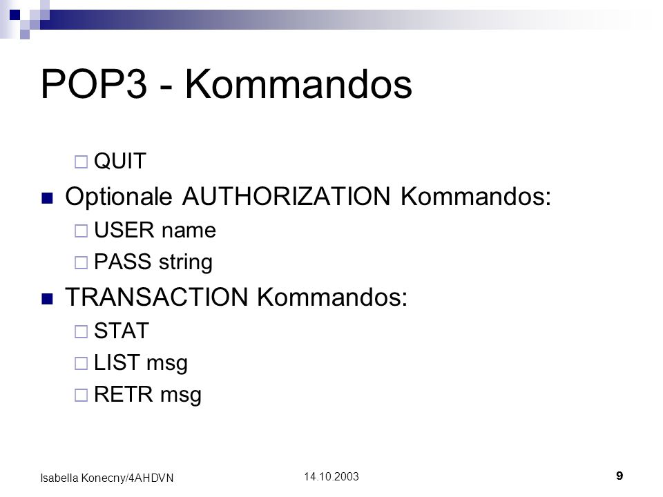 POP3 - Kommandos Optionale AUTHORIZATION Kommandos: