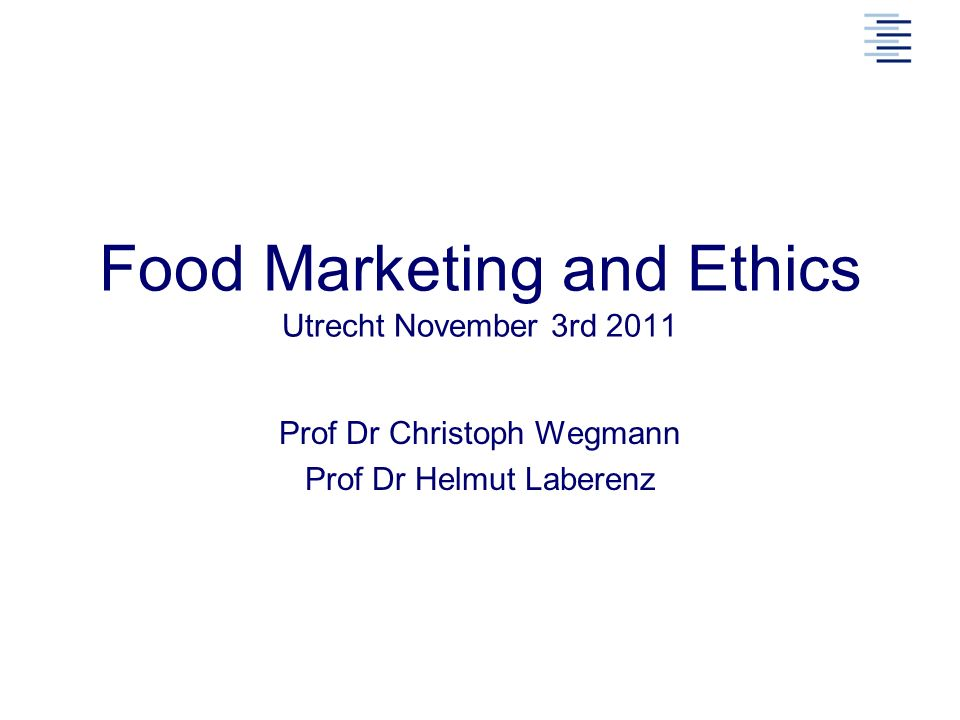 Food Marketing and Ethics Utrecht November 3rd 2011