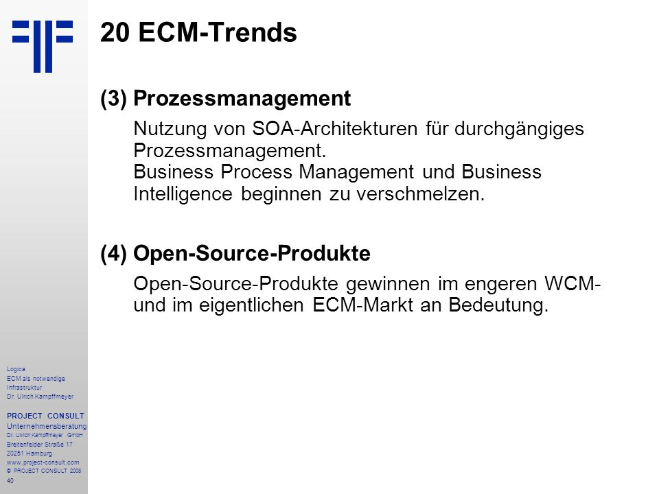 20 ECM-Trends (3) Prozessmanagement (4) Open-Source-Produkte