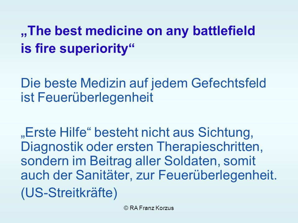 """The best medicine on any battlefield is fire superiority"
