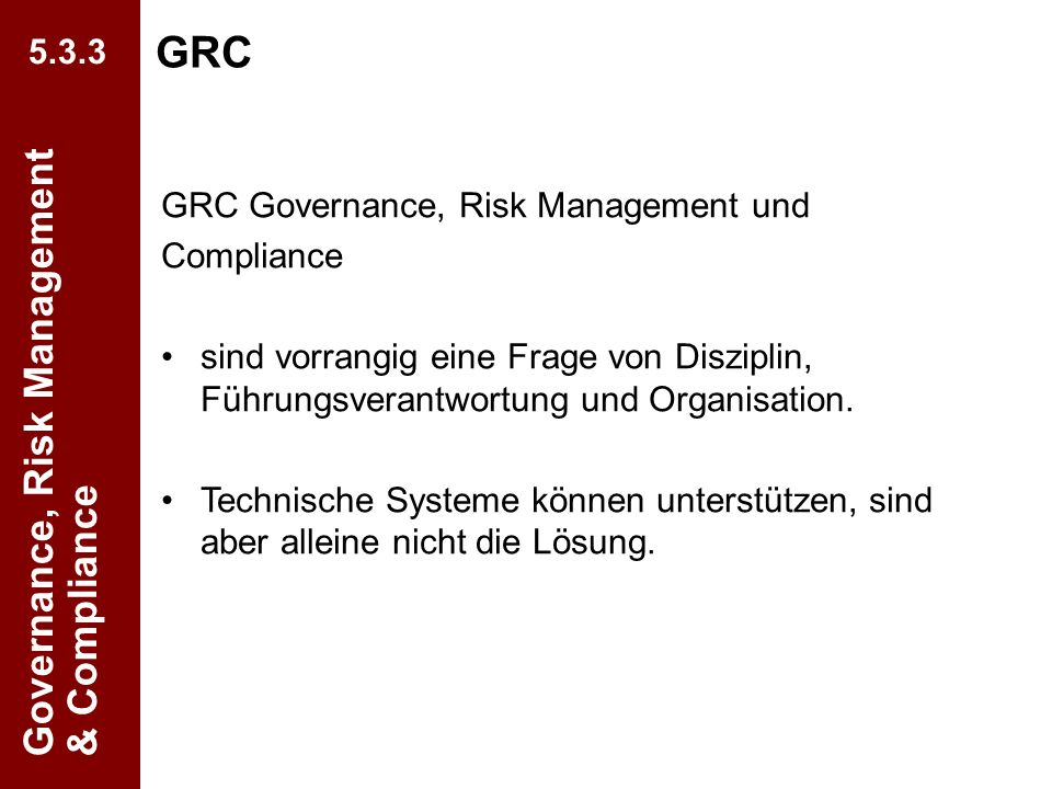 GRC Governance, Risk Management & Compliance 5.3.3