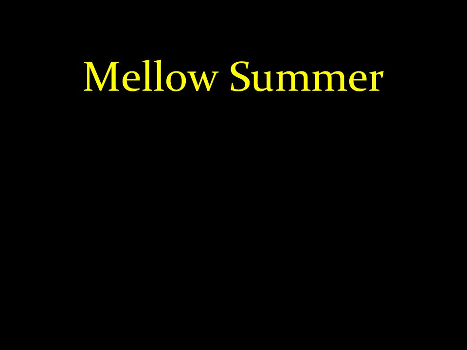 Mellow Summer
