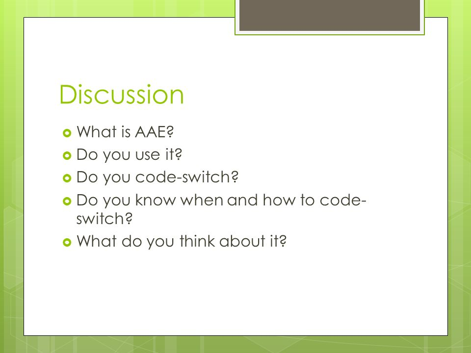 Discussion What is AAE Do you use it Do you code-switch