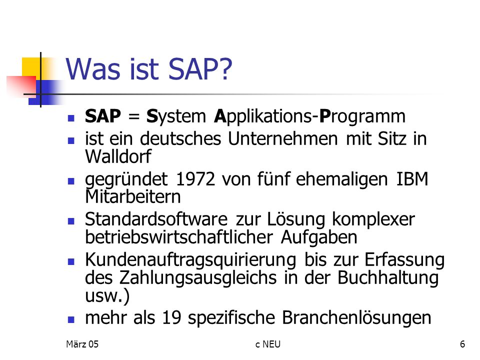 Was ist SAP SAP = System Applikations-Programm