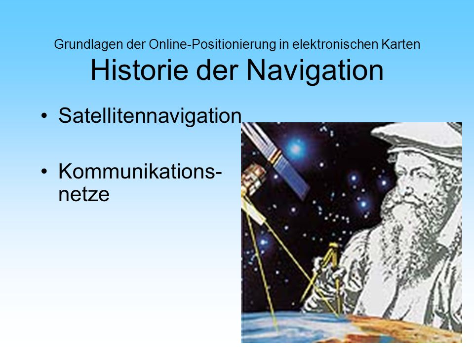 Satellitennavigation Kommunikations- netze