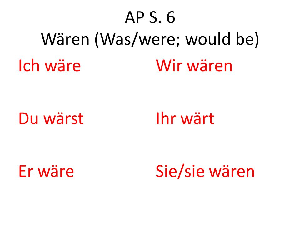 AP S. 6 Wären (Was/were; would be)