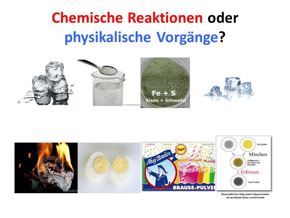 Chemische Reaktionen oder physikalische Vorgänge ? - ppt video ...