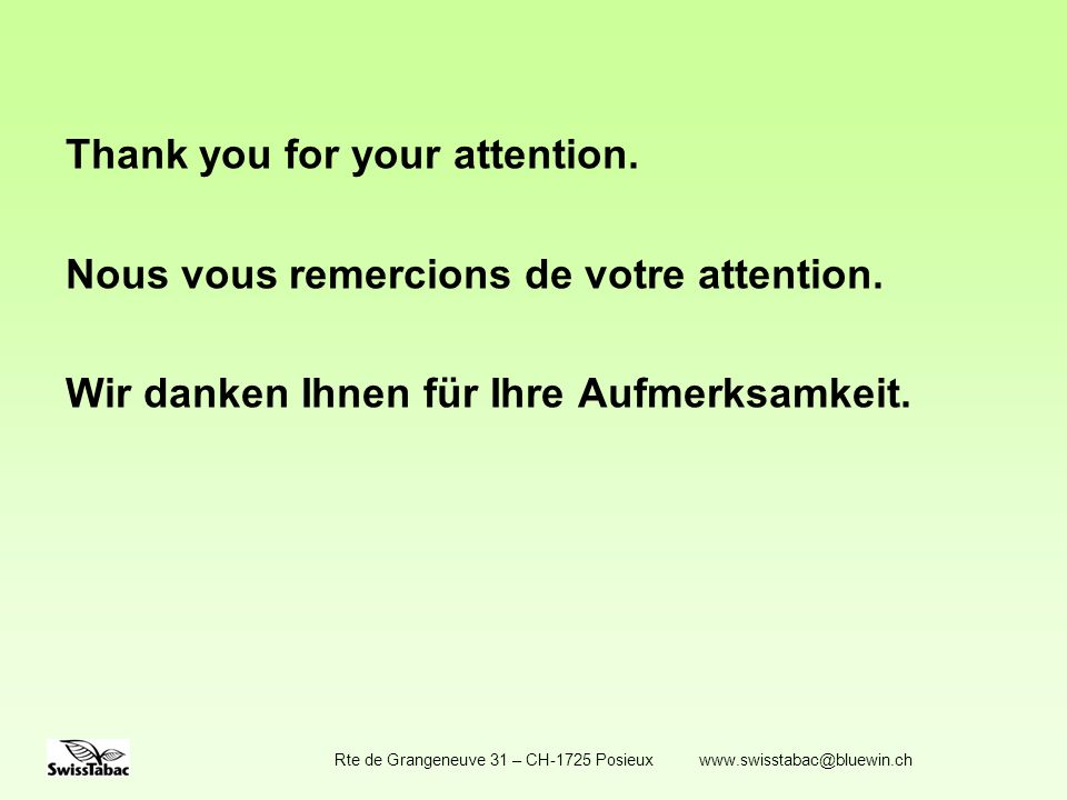 Thank you for your attention. Nous vous remercions de votre attention.