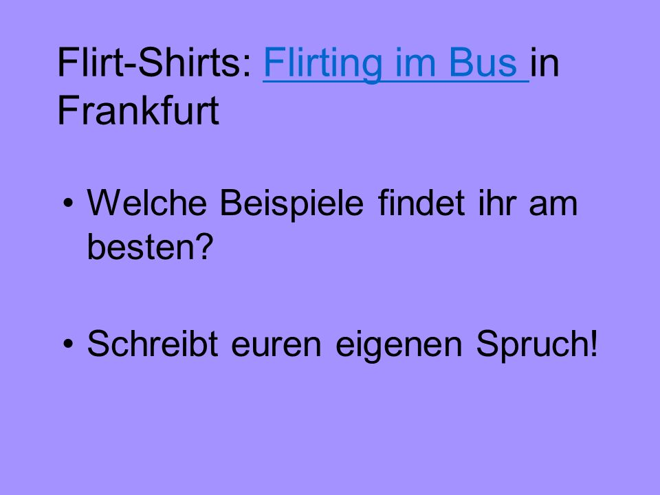 Flirt-Shirts: Flirting im Bus in Frankfurt