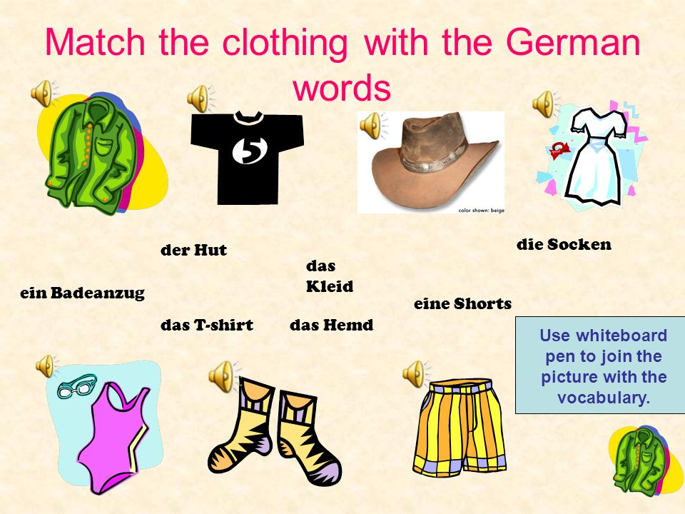 Match the clothing with the German words