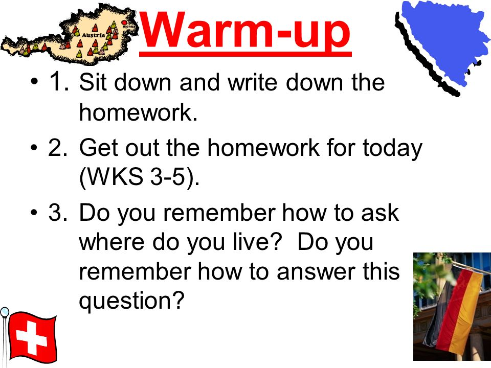 Warm-up 1. Sit down and write down the homework.