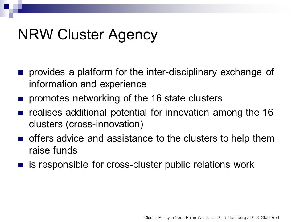 NRW Cluster Agency provides a platform for the inter-disciplinary exchange of information and experience.