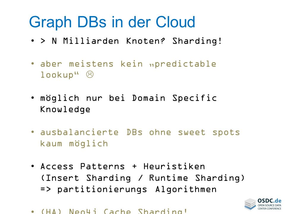 Graph DBs in der Cloud > N Milliarden Knoten Sharding!