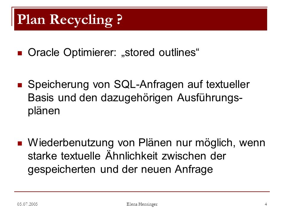"Plan Recycling Oracle Optimierer: ""stored outlines"