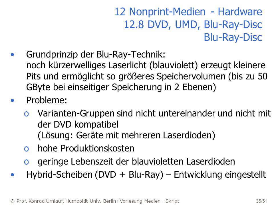 12 Nonprint-Medien - Hardware 12.8 DVD, UMD, Blu-Ray-Disc Blu-Ray-Disc
