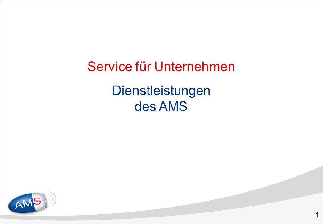 Service Für Unternehmen Dienstleistungen Des Ams Ppt Herunterladen