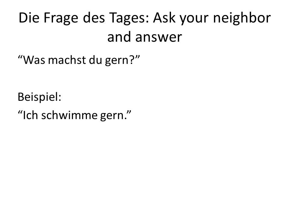 Die Frage des Tages: Ask your neighbor and answer