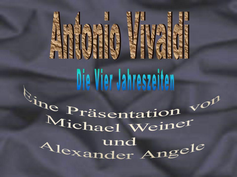 1 antonio vivaldi die vier jahreszeiten eine prsentation von michael weiner und alexander angele - Antonio Vivaldi Lebenslauf