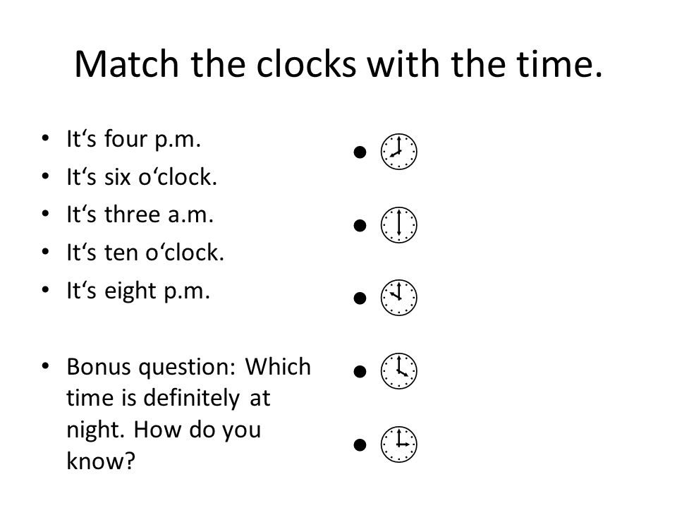 Match the clocks with the time.