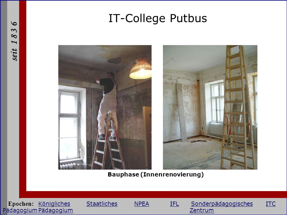 IT-College Putbus Bauphase (Innenrenovierung)