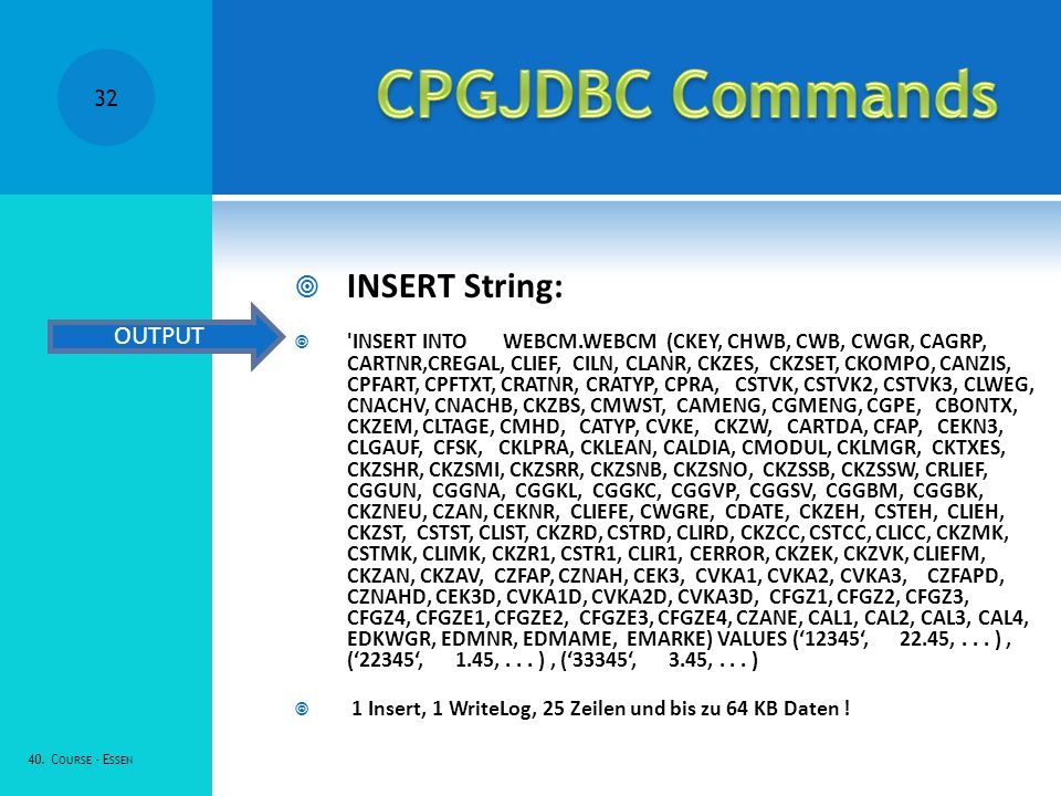 CPGJDBC Commands INSERT String: OUTPUT