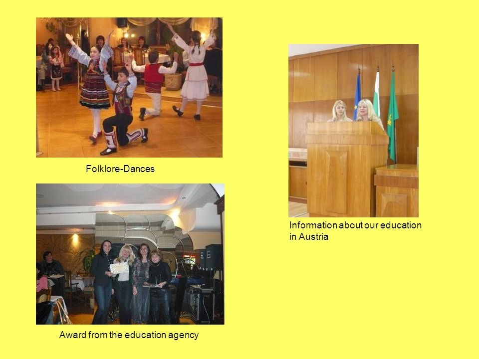 Folklore-Dances Information about our education in Austria Award from the education agency