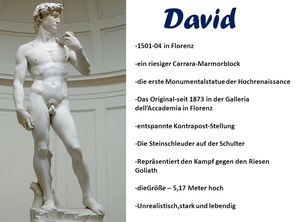 David -1501-04 in Florenz -ein riesiger Carrara-Marmorblock