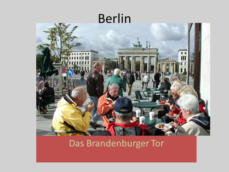 Berlin Das Brandenburger Tor