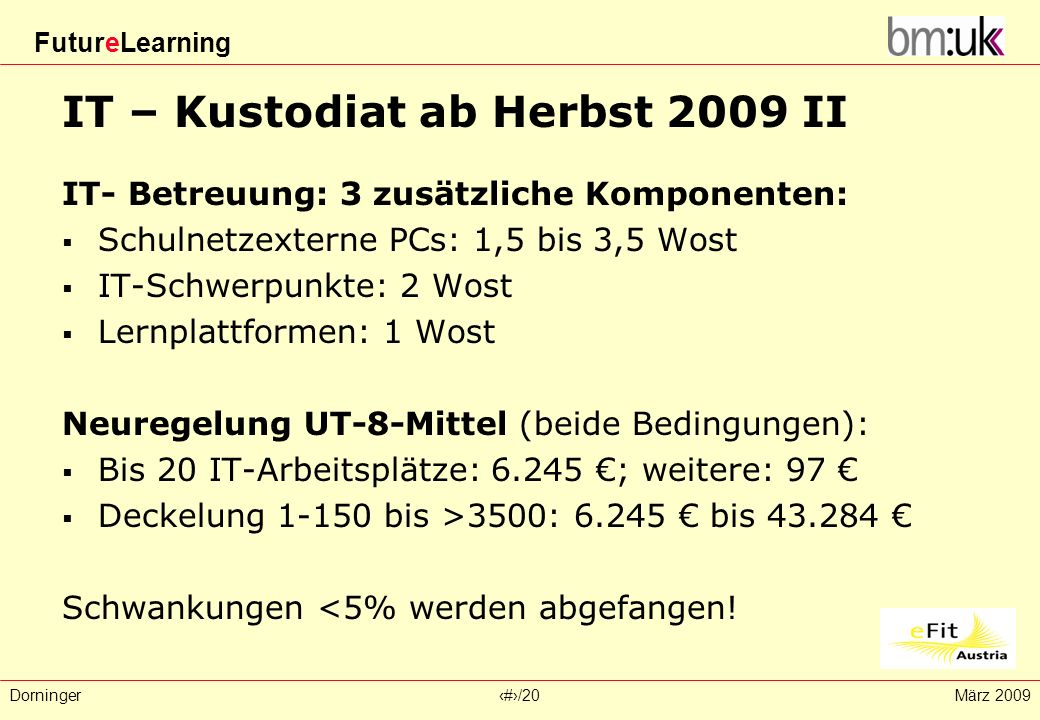 IT – Kustodiat ab Herbst 2009 II