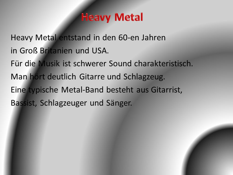 Heavy Metal Heavy Metal entstand in den 60-en Jahren