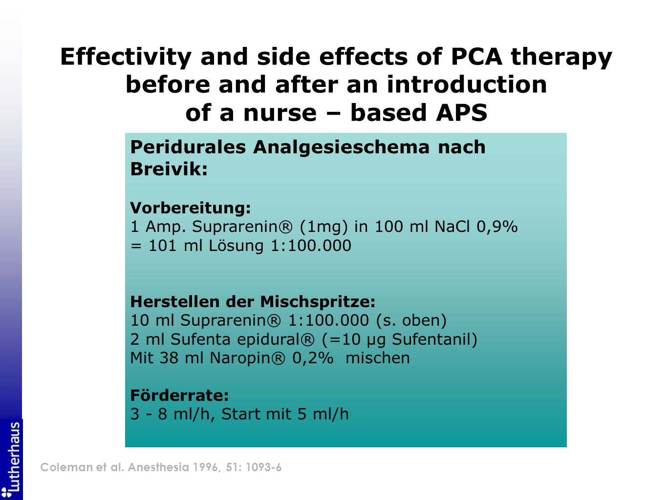 Effectivity and side effects of PCA therapy before and after an introduction of a nurse – based APS