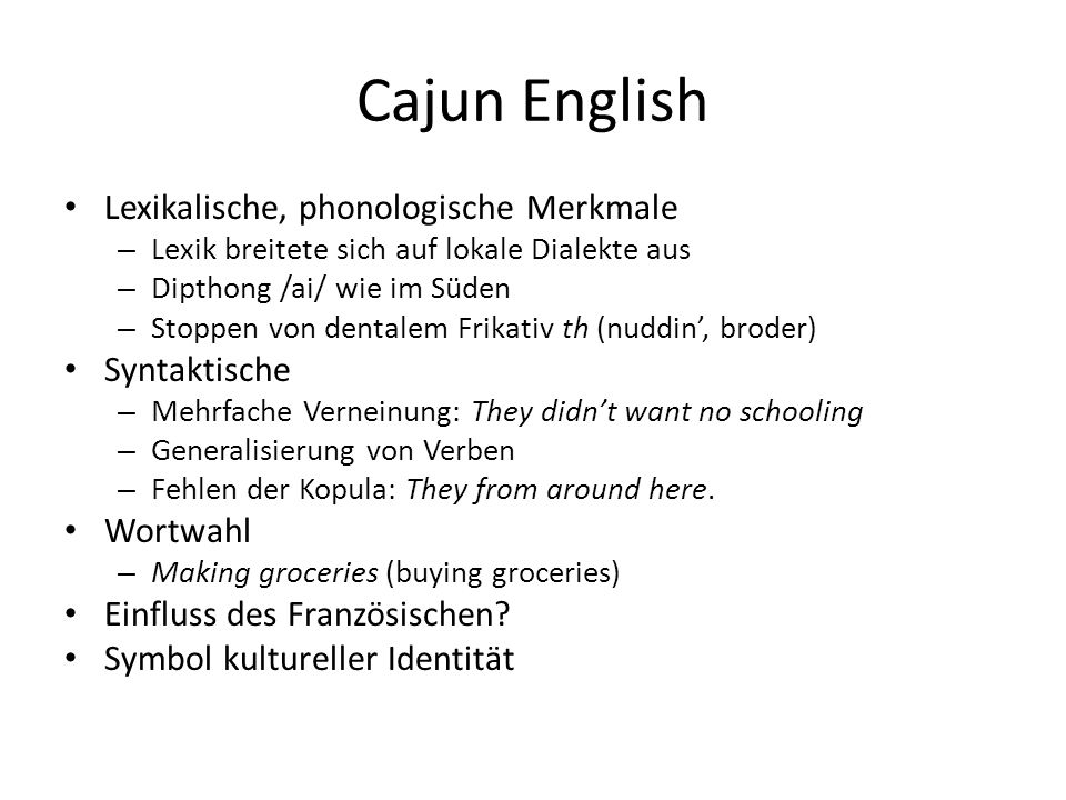 Cajun English Lexikalische, phonologische Merkmale Syntaktische