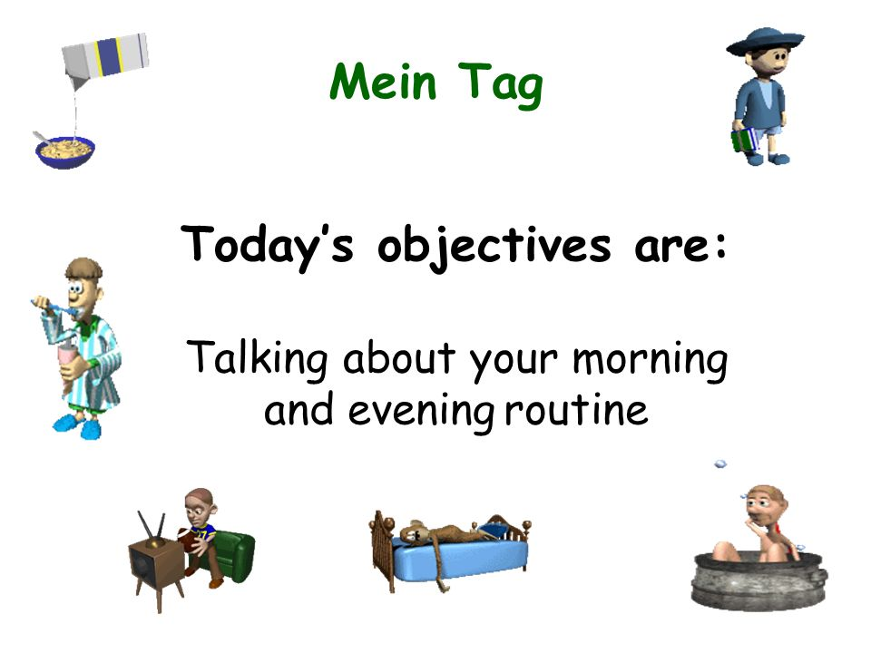 Today's objectives are: