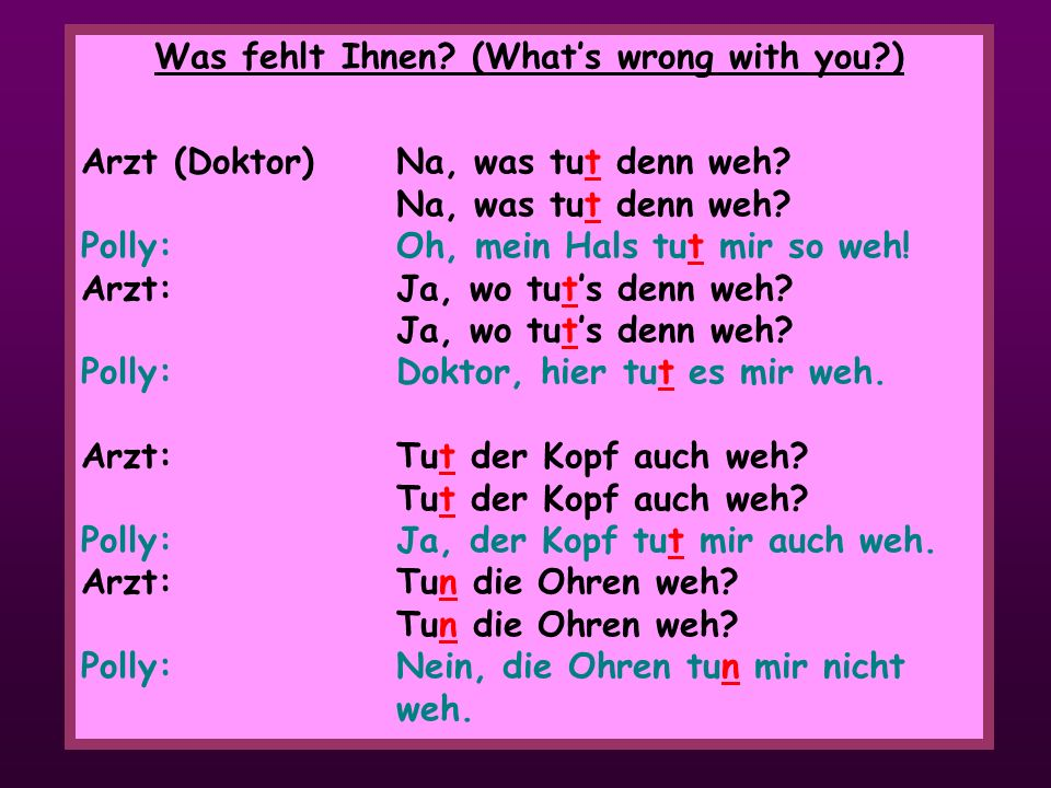 Was fehlt Ihnen (What's wrong with you )