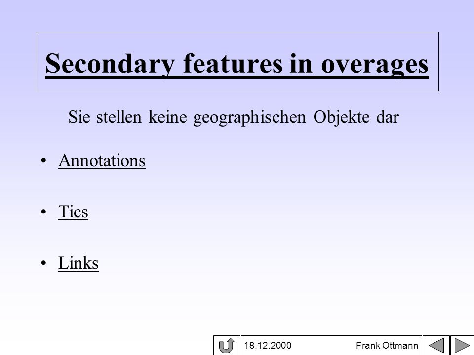 Secondary features in overages