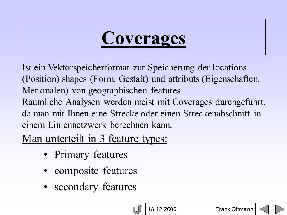 Coverages Man unterteilt in 3 feature types: Primary features
